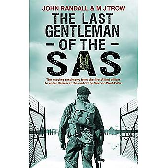 The Last Gentleman of the SAS: A Moving Testimony from the First Allied Officer to Enter Belsen at the End of...