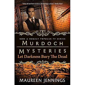 Misterios de Murdoch - oscuridad dejaron entierran a los muertos