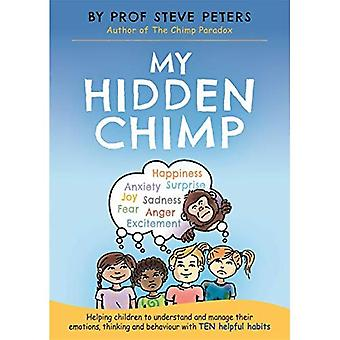 Mein Hidden Schimpanse: Vom Autor von The Chimp Paradox