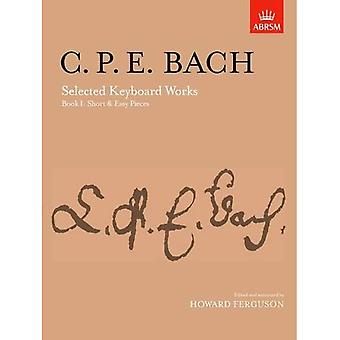 Bach (C.P.E.) Selected Keyboard Works: Short and Easy Pieces Bk. 1 (Signature S.)