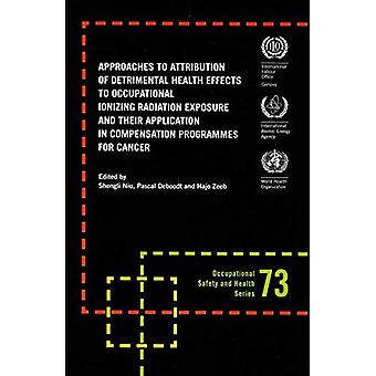 Approaches to Attribution of Detrimental Health Effects to Occupational Ionizing Radiation Exposure and Their Application in Compensation Programmes for Cancer (Osh 73)