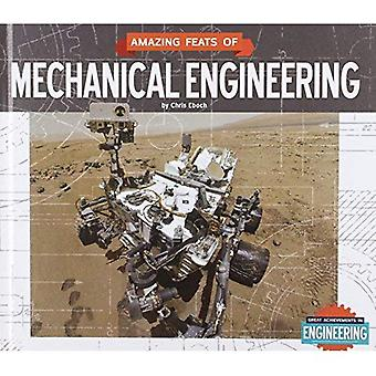 Amazing Feats of Mechanical Engineering (Great Achievements in Engineering)