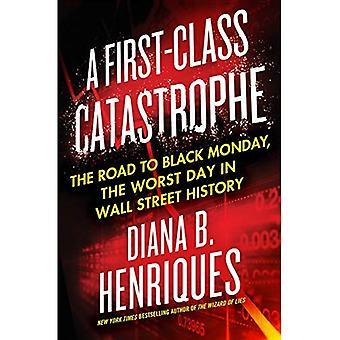 En förstklassig katastrof: Vägen till svart måndag, den värsta dagen i Wall Street historia