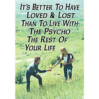 It's Better to have Loved and Lost fridge magnet