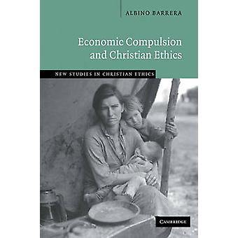 Economic Compulsion and Christian Ethics by Barrera & Albino