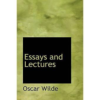 Essays and Lectures by Wilde & Oscar