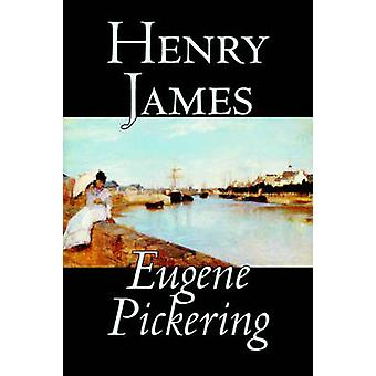 Eugene Pickering by Henry James Fiction by James & Henry