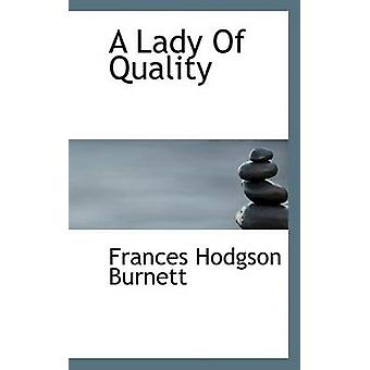 A Lady of Quality by Burnett & Frances Hodgson