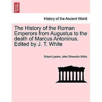 マーカス ・ アントニヌス ・ ピウスの死にアウグストゥスからローマ皇帝の歴史。・ ライナムで j. t. ホワイト ・ ロバート ・著