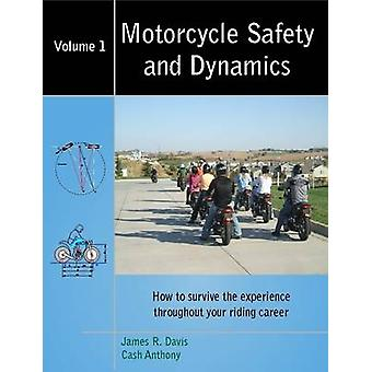 Motorcycle Safety and Dynamics Vol 1  BW by Davis & James R.