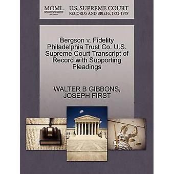 Bergson v. Fidelity Philadelphia Trust Co. U.S. Supreme Court Transcript of Record with Supporting Pleadings by GIBBONS & WALTER B