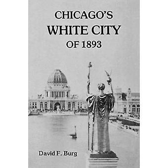 Città bianca Chicagos del 1893 di Burg & David F.