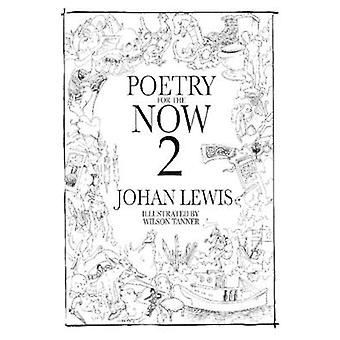 Poetry for the Now 2 by Lewis & Johan