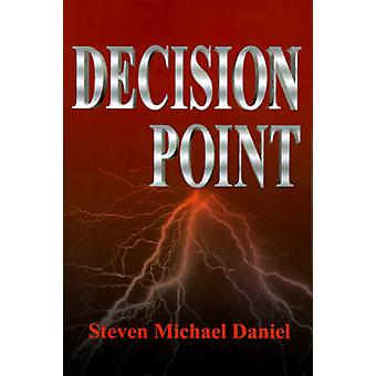 Decision Point by Daniel & Steven M.