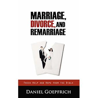 MARRIAGE DIVORCE AND REMARRIAGE by Goepfrich & Daniel