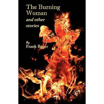 The Burning Woman and Other Stories by Roger & Frank