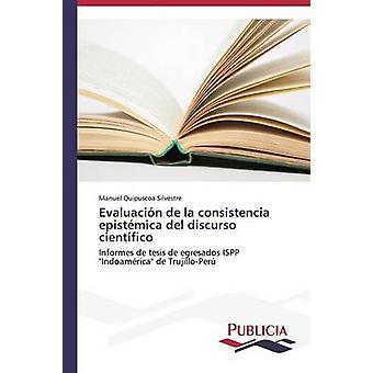 Evaluacin de la consistencia epistmica del discurso cientfico by Quipuscoa Silvestre Manuel