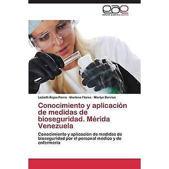 Conocimiento y Aplicacion de Medidas de Bioseguridad. Merida Venezuela da Parra Lizbeth Rojas