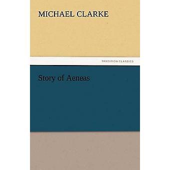 Story of Aeneas by Clarke & Michael