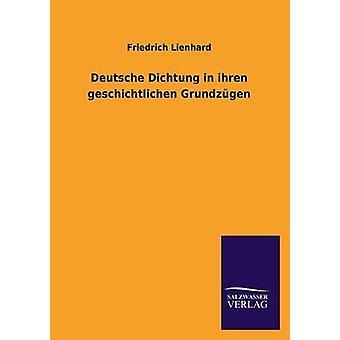 Deutsche Dichtung in ihren geschichtlichen Grundzgen by Lienhard & Friedrich