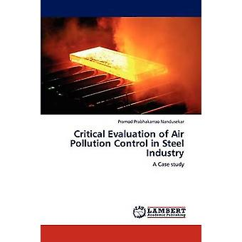 Critical Evaluation of Air Pollution Control  in Steel Industry by Nandusekar & Pramod Prabhakarrao