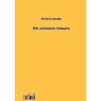 Die schwarze Galeere por Raabe Wilhelm y