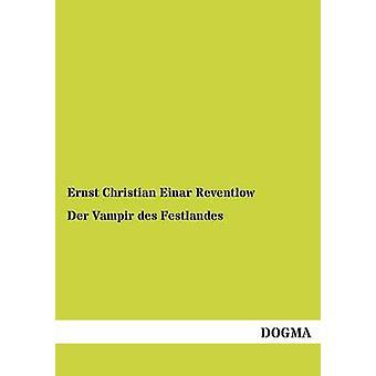 Der Vampir des Festlandes by Reventlow & Ernst Christian Einar