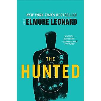 The Hunted by Elmore Leonard - 9780062188410 Book
