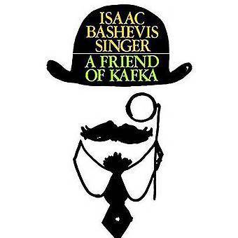 A Friend of Kafka by Isaac Bashevis Singer - 9780374515386 Book