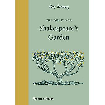 The Quest for Shakespeare's Garden by Roy Strong - 9780500252246 Book