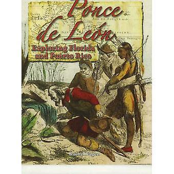 Ponce De Leon - Exploring Florida and Puerto Rico by Rachel Eagen - 97