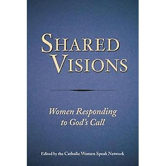 Shared Visions - Women Responding to God's Call by Shared Visions - Wom