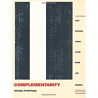 Complementarity - Anti-Epistemology After Bohr and Derrida by Arkady P