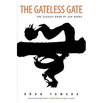The Gateless Gate - The Classic Book of Zen Koans (New edition) by Kou