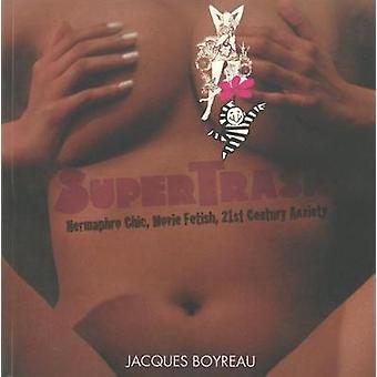 Supertrash - Movie Fetish - Hermaphro Chic - 21st Century Anxiety by J