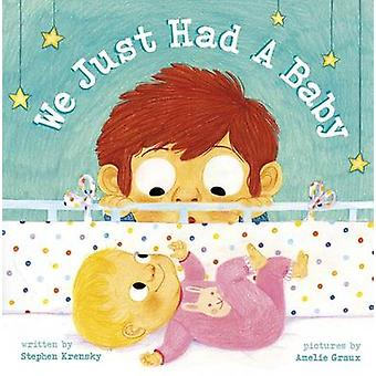 We Just Had a Baby by Stephen Krensky - Am Graux - 9781623706036 Book