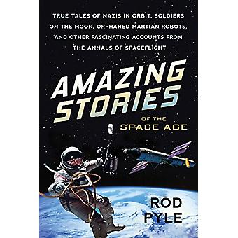 Amazing Stories of the Space Age - True Tales of Nazis in Orbit - Sold