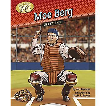 Moe Berg - Spy Catcher by Jeri Cipriano - 9781634402941 Book