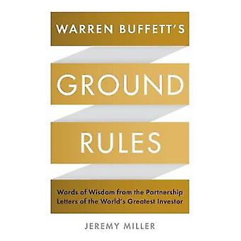 Warren Buffett's Ground Rules - Words of Wisdom from the Partnership L