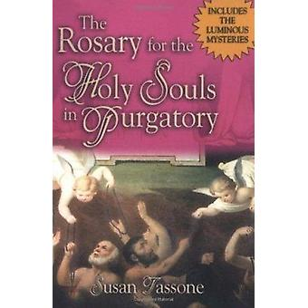 The Rosary for the Holy Souls in Purgatory by Susan Tassone - 9781931