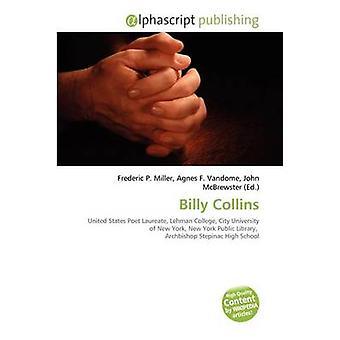 Billy Collins by Frederic P Miller - Agnes F Vandome - John McBrewste