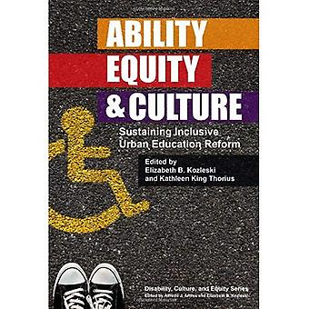 Ability, Equity & Culture: Sustaining Inclusive Urban Education Reform (Disability, Culture, and Equity Series)