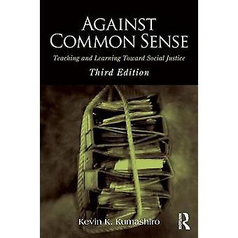 Against Common Sense 9781138788510 by Kevin K. Kumashiro