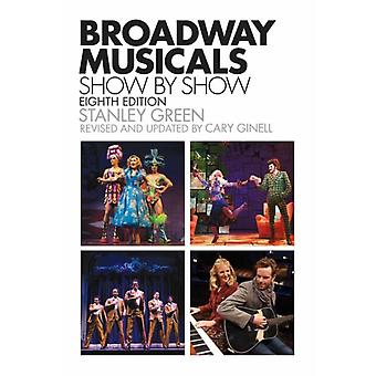 Broadway Musicals Show-by-Show (Paperback) by Green Stanley Ginell Cary