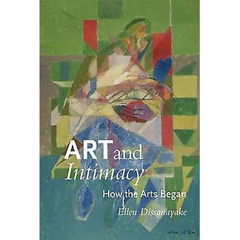 Taide- ja läheisyys - miten taiteen aloitti Ellen Dissanayake - 978029599