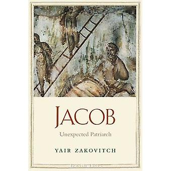Jacob - Unexpected Patriarch by Yair Zakovitch - 9780300144260 Book
