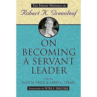På at blive en ansat leder - privat skrifter af Robert K.Greenl
