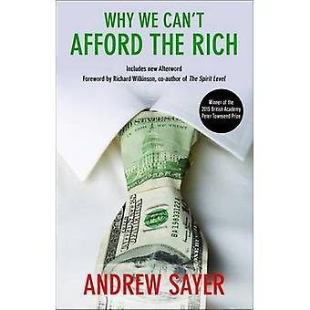 Why We Can't Afford the Rich by Andrew Sayer - 9781447320869 Book