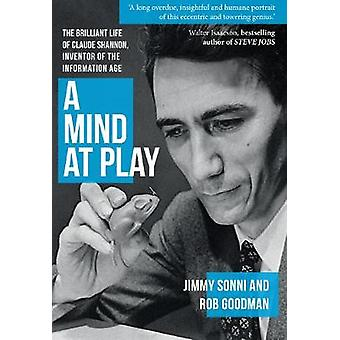A Mind at Play - The Brilliant Life of Claude Shannon - Inventor of th