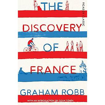 The Discovery of France - Picador Classic (Main Market Ed.) by Graham